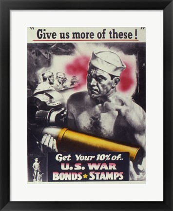 Framed Give Us More U.S. War Bonds Print