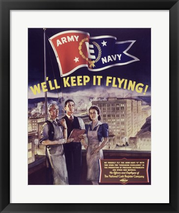Framed We'll Keep it Flying Print