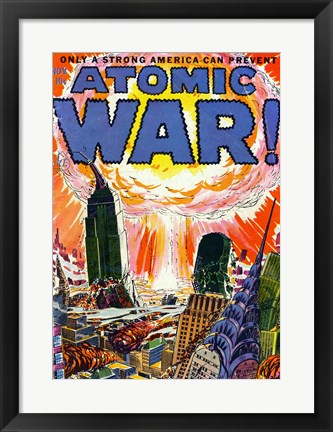 Framed Only a Strong America can Prevent an Atomic War Print