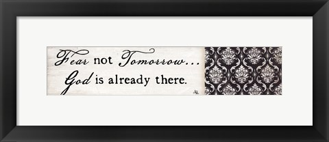 Framed Fear Not Tomorrow Print