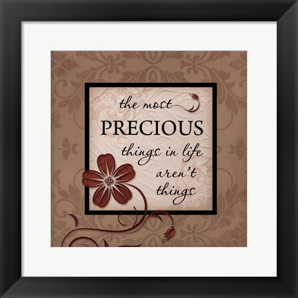 Framed Most Precious Things Print