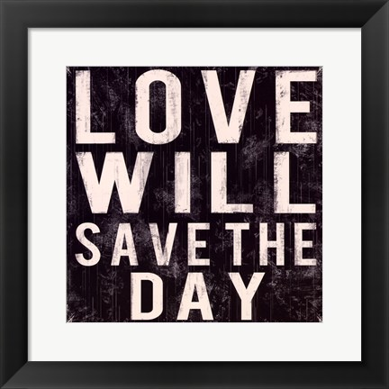 Framed Love Will Save Print