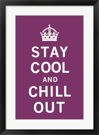 Framed Stay Cool and Chill Out Print