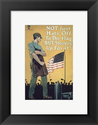 Framed Not Just Hats Off to the Flag but Sleeves Up For It! Print