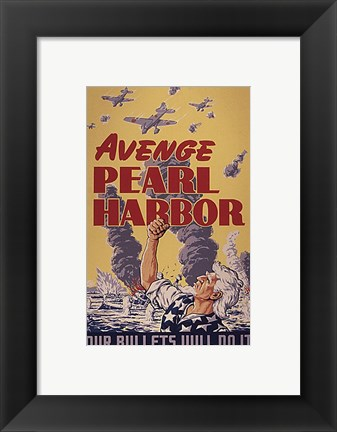 Framed Avenge Pearl Harbor - Our Bullets Will Do It Print