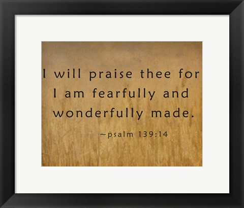Framed I Will Praise Thee Print