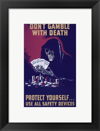 Framed Don't Gamble With Death Print