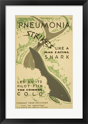 Framed Pneumonia strikes like a man eating shark led by its pilot fish the common cold Consult your physician Print