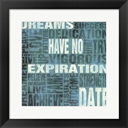 Framed Dreams Have No Expiration Date Print