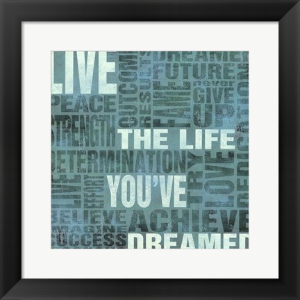 Framed Live The Life You've Dreamed Print