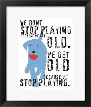 Framed Don't Stop Playing Print
