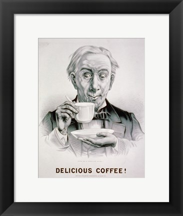 Framed Delicious Coffee! Print