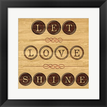Framed Let Love Shine Print