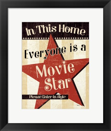 Framed In This Home Everyone is a Star Print