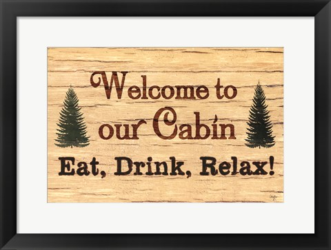 Framed Welcome To Our Cabin Print