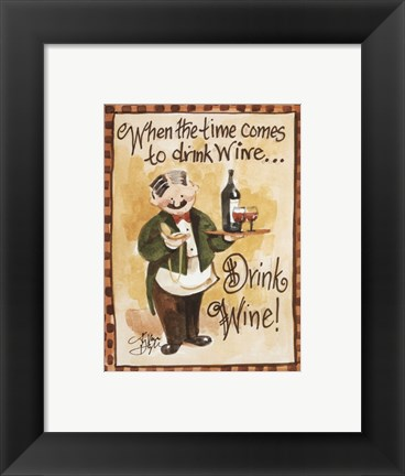 Framed Drink Wine! Print