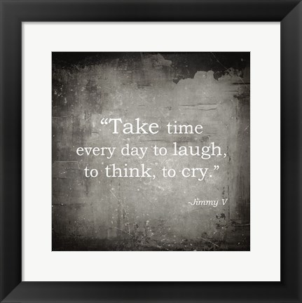Framed Take Time, Jimmy V Quote Print