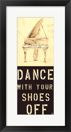 Framed Dance With Your Shoes Off Print