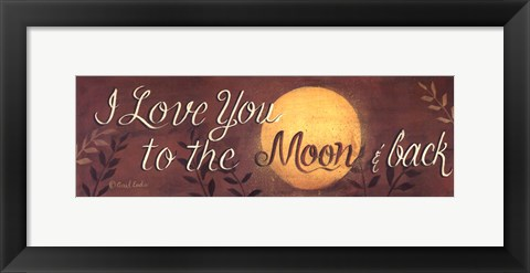 Framed To the Moon and Back quote Print