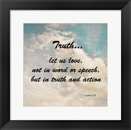 Framed Truth 1 John 3:18 - Against the Sky Print