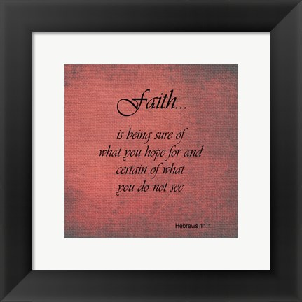 Framed Faith Hebrews 11:1 Print