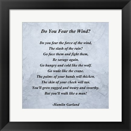Framed Hamlin Garland - Do you Fear the Wind quote Print
