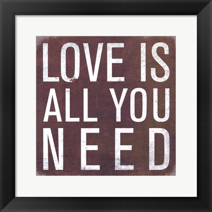 Framed Love is all you Need - Mini Print
