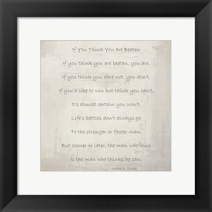 Framed If You Think You are Beaten by Walter D. Wintle Print