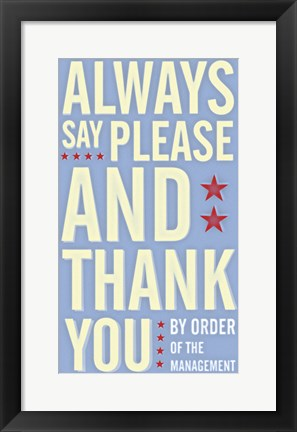 Framed Always Say Please and Thank You Print