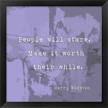 Framed People Will Stare, Quote by Harry Winston Print