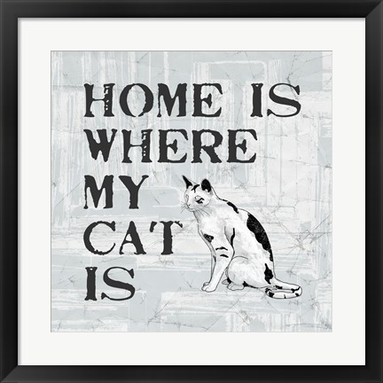 Framed Home Is Where My Cat Is Print
