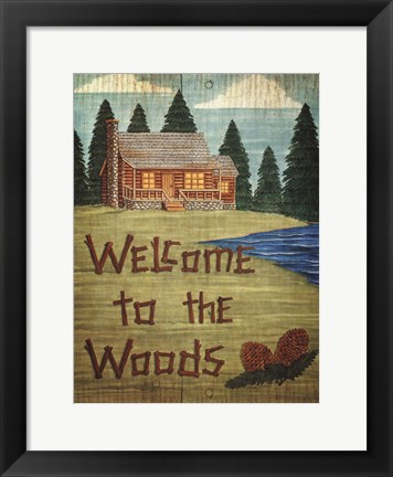 Framed Welcome To The Woods Print