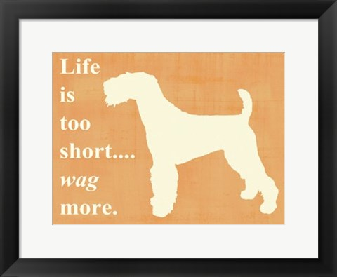 Framed Life isToo Short - Wag More Print