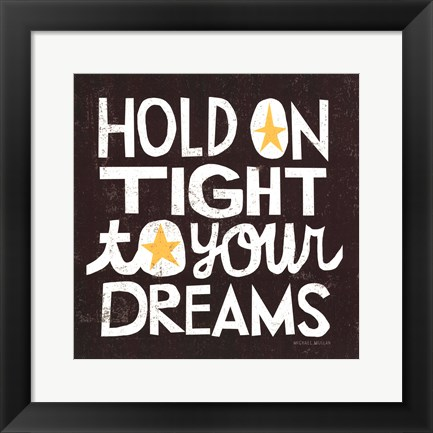 Framed Hold On Tight Print
