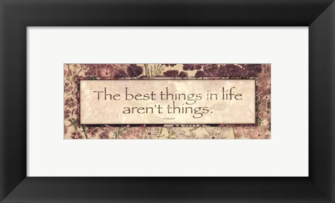 Framed Best Things Print