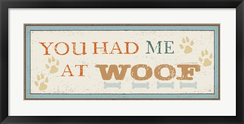 Framed You had me at Woof Print