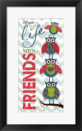 Framed Fill Your Life with Friends Print