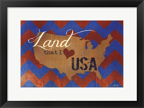 Framed Land that I Love Print