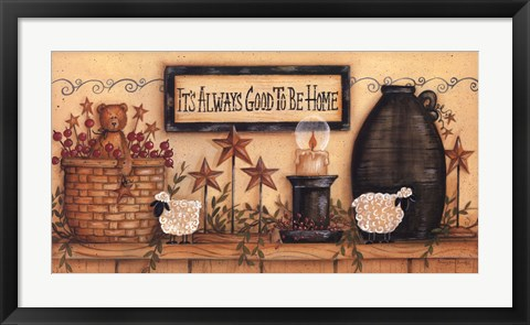 Framed It's Always Good to be Home Print