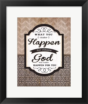 Framed What You Make Happen Print