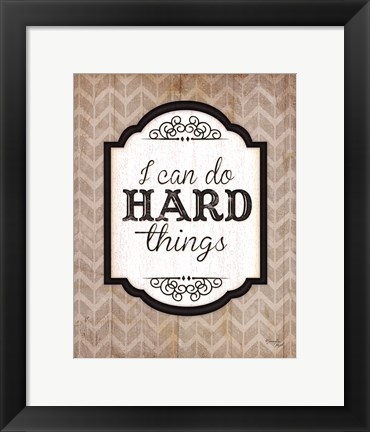 Framed I Can Do Hard Things Print