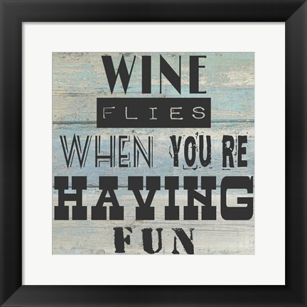 Framed Wine Flies When You're Having Fun - square Print
