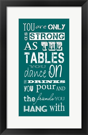 Framed You are Only as Strong as the Friends You Hang With Print