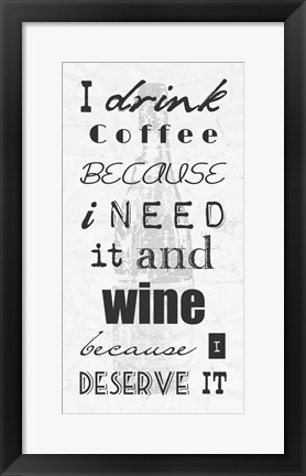 Framed I Drink Coffee and Wine Print
