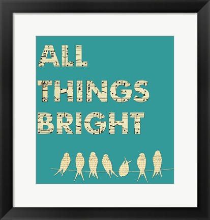 Framed All Things Bright Print