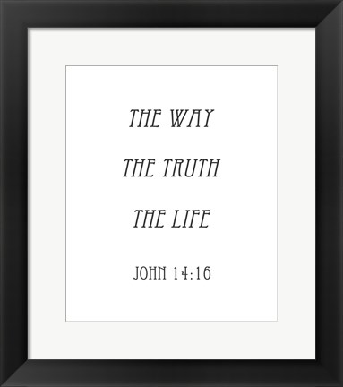 Framed Way, the Truth, the Life - John 14:16 Print