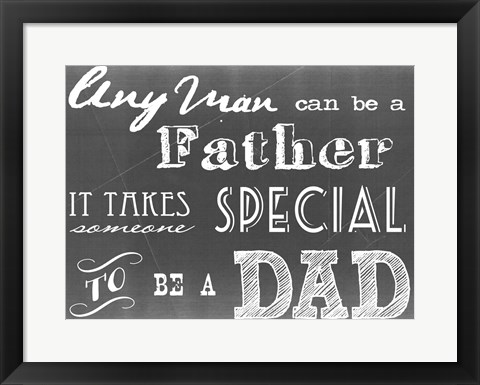 Framed Any Man Can Be A Father Gray Print