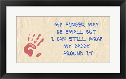 Framed My Finger May Be Small Daddy Print