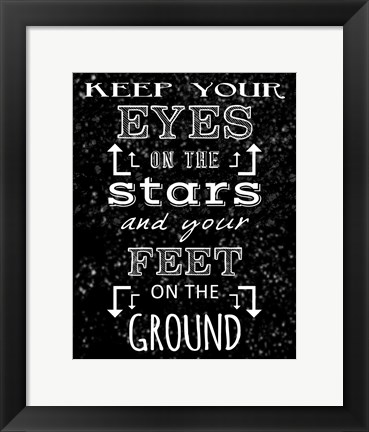 Framed Keep Your Eyes On the Stars - black Print