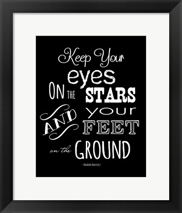 Framed Keep Your Eyes On the Stars - Theodore Roosevelt Print